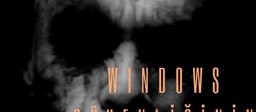Yazarımız Hasan Dimdik'in Windows Güvenliğinin Kara Kutusu E-Kitabı Yayında