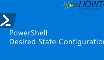 Powershell DSC ve Konfigürasyon Yönetimi
