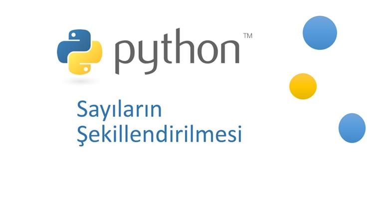 Python'da Sayıların Şekillendirilmesi – Python 05
