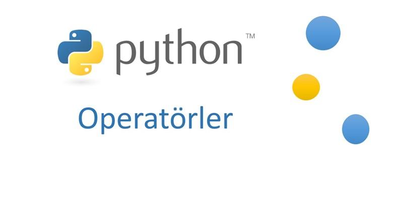 Python'da Operatörler – Python 06