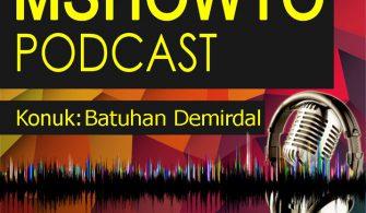 MSHOWTO Bilişim Sohbetleri – 2 Konuk: Batuhan Demirdal