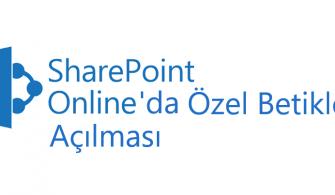 SharePoint Online'da Özel Betiklerin Açılması