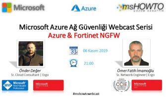 Microsoft Azure Ağ Güvenliği Webcast Serisi:Azure & Fortinet NGFW