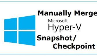 Hyper-V Checkpoint Maneul Merge