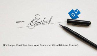 Exchange: Email'lere İmza veya Disclaimer (Yasal Bildirim) Ekleme
