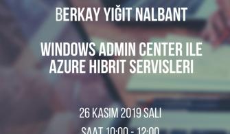 Mshowto Webcastleri Devam Ediyor Windows Admin Center İle Azure Hibrit Servisleri