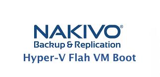 NAKIVO Backup and Replication- Hyper-V Flash VM Boot