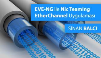 EVE-NG: Windows Server NIC Teaming ve Cisco Switch Etherchannel Uygulamaları ile Sunucularımıza Daha Hızlı Erişelim