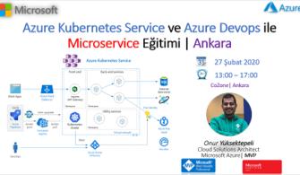 Azure Kubernetes Service ve Azure Devops ile Microservice Ankara Eğitimine Davetlisiniz