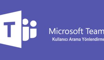 Microsoft Teams Kullanıcıya Gelen Aramaları Yönlendirme