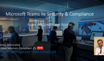 Microsoft Teams ile Security & Compliance – Azure AD Conditional Access