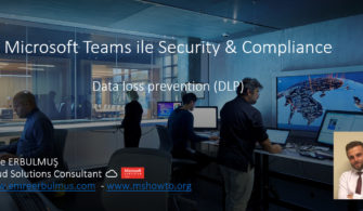Microsoft Teams ile Security & Compliance – Data loss prevention (DLP)