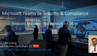 Microsoft Teams ile Security & Compliance – Endpoint Manager App Protection Policies