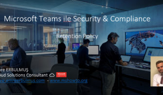 Microsoft Teams ile Security & Compliance – Retention Policy