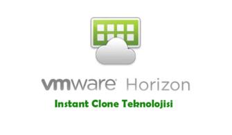 VMware Horizon 7.12 – Instant Clone Teknolojisi – Bölüm 2