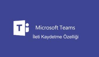 Microsoft Teams'de İleti Kaydetme Özelliği