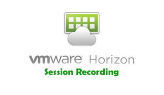 VMware Horizon Session Recording Kurulum ve Konfigürasyonu