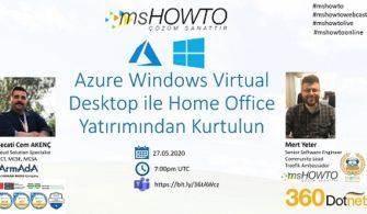 Azure Windows Virtual Desktop ile Home Office Yatırımından Kurtulun Webcast'ine Davetlisiniz